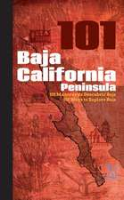 Baja California Peninsula 101:  101 Ways to Explore Baja