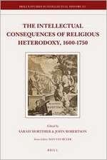 The Intellectual Consequences of Religious Heterodoxy, 1600-1750
