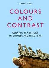 Colours and Contrast:  Ceramic Traditions in Chinese Architecture
