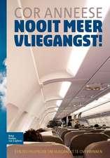 Nooit meer vliegangst!: Een zelfhulpboek om vliegangst te overwinnen