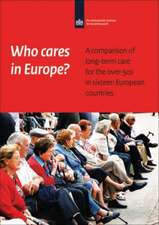 Who Cares in Europe?:  A Comparison of Long-Term Care for the Over-50s in Sixteen European Countries