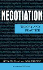Negotiation:  Theory and Practice