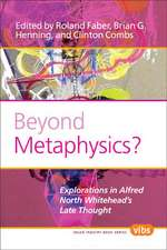 Beyond Metaphysics?: Explorations in Alfred North Whitehead S Late Thought