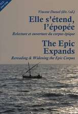 Elle S'Etend, L'Epopee. the Epic Expands:  Relecture Et Ouverture Du Corpus Epique. Rereading & Widening the Epic Corpus