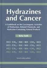 Hydrazines and Cancer:  A Guidebook on the Carciognic Activities of Hydrazines, Related Chemicals, and Hydrazine Containing Natural Products