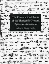 Communion Chants of the Thirteenth-Century Byzantine Asmatikon