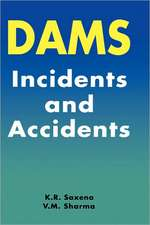 Dams - Incidents and Accidents