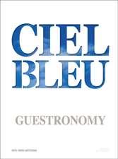 Ciel Bleu. Guestronomy