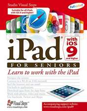 iPad with iOS 9 and Higher for Seniors: Learn to Work with the iPad