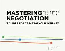 Mastering the Art of Negotiation: 7 Guides for Creating your Journey