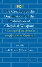 The Creation of the Organisation for the Prohibition of Chemical Weapons: A Case Study in the Birth of an Intergovernmental Organisation