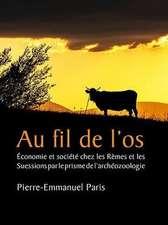 Au Fil de L'Os:  Economie Et Societe Chez Les Remes Et Les Suessions Par Le Prisme de L'Archeozoologie