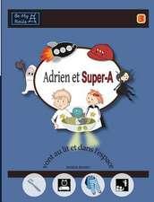 Adrien et Super-A vont au lit et dans l'espace