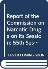 Report of the Commission on Narcotic Drugs on Its () Session:  55th Session Supp No.8a