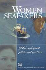 Women Seafarers: Global Employment Policies and Practices