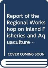Report of the regional workshop on inland fisheries and aqu