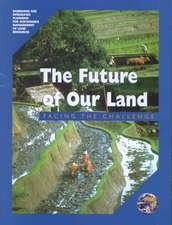 The Future of Our Land:  Facing the Challenge