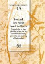 Bees and Their Role in Forest Livelihoods:  A Guide to the Services Provides by Bees and the Sustainable Harvesting, Processing and Marketing of Their