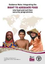 Guidance Note:  Integrating the Right to Adequate Food Into Food and Nutrition Security Programmes