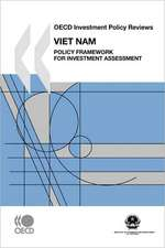 OECD Investment Policy Reviews:  Policy Framework for Investment Assessment