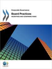 Corporate Governance Board Practices:  Incentives and Governing Risks