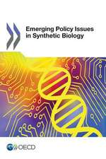 Emerging Policy Issues in Synthetic Biology