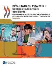 Pisa Resultats Du Pisa 2012:  Performance Des Eleves En Mathematiques, En Comprehension de L'Ecrit Et