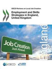 OECD Reviews on Local Job Creation Employment and Skills Strategies in England, United Kingdom