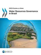OECD Studies on Water Water Resources Governance in Brazil