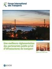 Tables Rondes Fit Une Meilleure Reglementation Des Partenariats Public-Prive D'Infrastuctures de Transport