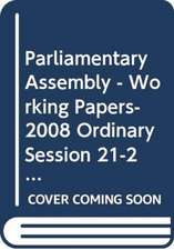 Parliamentary Assembly - Working Papers- 2008 Ordinary Session 21-25 January 2008:  First Part Volume 2