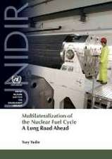 Multilateralization of the Nuclear Fuel Cycle:  A Long Road Ahead