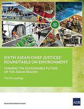 Sixth ASEAN Chief Justices' Roundtable on Environment