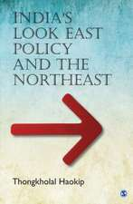 India's Look East Policy and the Northeast