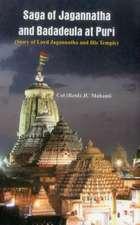 The Saga of Jagannatha and Badadeula at Puri:  (Story of Lord Jagannatha and His Temple)