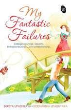 My Fantastic Failures