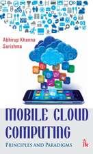 Khanna, A:  Mobile Cloud Computing