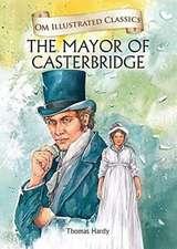 Om Illustrated Classics the Mayor of Castorbridge