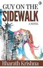 Guy on the Sidewalk - A Novel