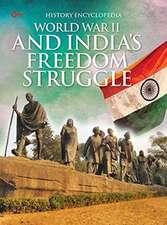 World War II and India's Freedom Struggle
