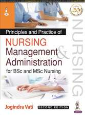 Principles and Practice of Nursing Management and Administration for BSc and MSc Nursing