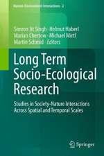 Long Term Socio-Ecological Research: Studies in Society-Nature Interactions Across Spatial and Temporal Scales