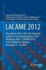 LACAME 2012: Proceedings of the 13th Latin American Conference on the Applications of the Mössbauer Effect, (LACAME 2012) held in Medellin, Colombia, November 11 - 16, 2012