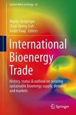 International Bioenergy Trade: History, status & outlook on securing sustainable bioenergy supply, demand and markets