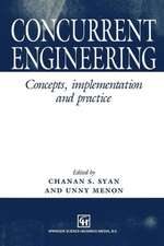 Concurrent Engineering: Concepts, implementation and practice