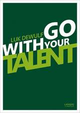 Go with Your Talent!