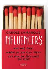 Influencers: Who Are They? Where Do You Find Them? and How Do They Light the Fire?