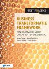 Business Transformatie Framework - Een Raamwerk voor Organisatieverbetering