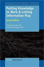 Putting Knowledge to Work & Letting Information Play: Second Edition