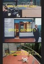 Spots in Shots: Narrating the Built Environment in Short Film